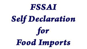 FSSAI Introduces Self Declaration System for Food Imports